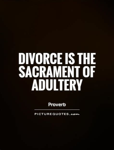 divorce quotes adultery quotes adultery sayings adultery picture quotes