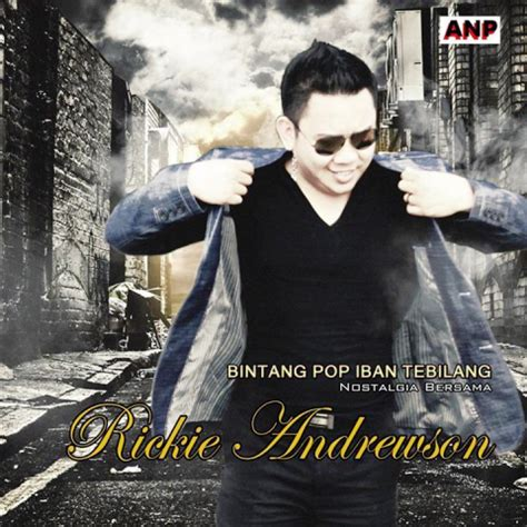 album atas nama pengerindu rickie andrewson lagu iban rickie andrewson new album 2013 album nostalgia atas