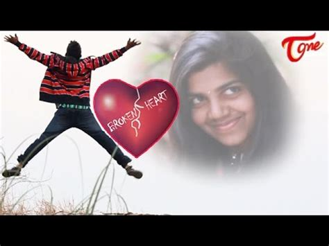 film layar lebar broken heart broken heart a telugu short film by naveen bsm youtube