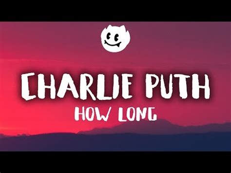 charlie puth how long azlyrics charlie puth how long ボイスチューブ voicetube 動画で英語を学ぶ