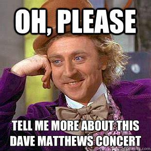 Dave Matthews Band Meme - dave matthews band meme