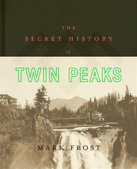 144729386x the secret history of twin twin peaks archive breaking the secret history of twin