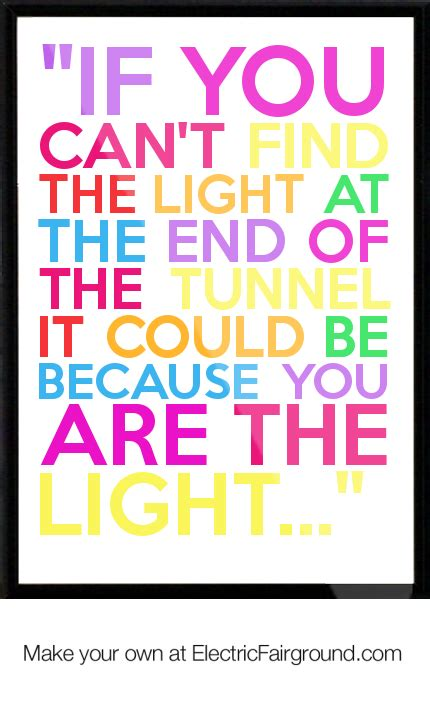 If Its It Cant Be Lit by Light In The Tunnel Quotes Quotesgram