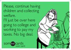 How To Collect Welfare Meme - 1000 images about welfare quotes on pinterest ecards