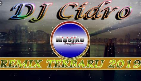 lagu dj remix cidro mp terbaru   enak