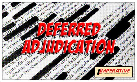 Deferred Adjudication Background Check Could Deferred Adjudication Defeat Your Background Check Imperative