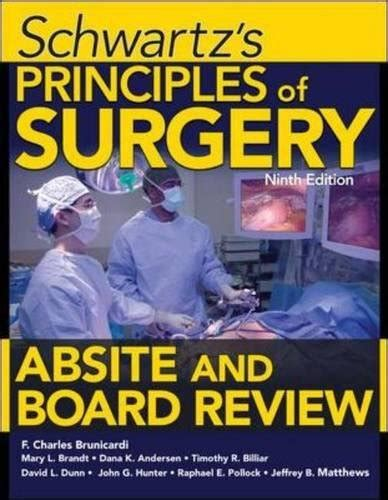 schwartzs principles  surgery absite  board review ninth edition   medicine