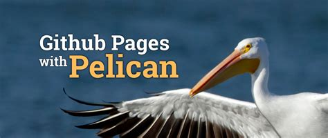 themes pelican blog make a github pages blog with pelican fedora magazine