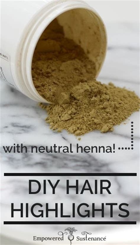 Non Toxic Natural On Pinterest Henna For Hair Powder And Your Hair | how to use colorless henna to create diy hair highlights