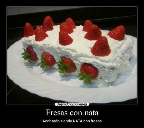 imagenes con frases fresas fresas con nata desmotivaciones