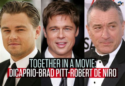 With Brad Pitt And Robert De Niro Together In A Dicaprio Brad Pitt Robert De Niro