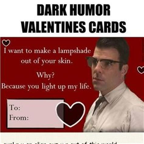Funny Valentines Day Cards Meme - a little dark humor to spice up your valentines by dayne