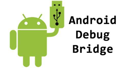 android debug bridge debug archives cause you re stuck