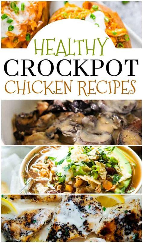 healthy crock pot chicken recipes easy slow cooker dinner ideas