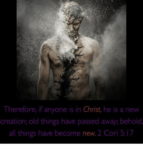 Things Become New Again by Therefore If Anyone Is In He Is A New Creation