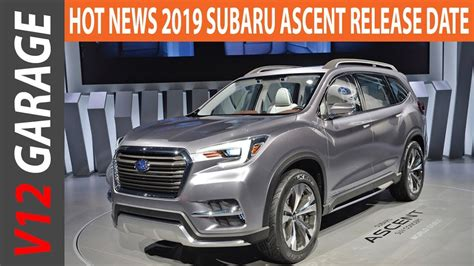 2019 Subaru Ascent Release Date by 2019 Subaru Ascent Release Date Specs And Price