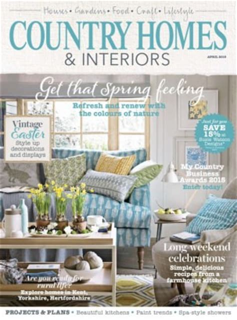 homes and interiors magazine country homes interiors magazine april 2015 issue get