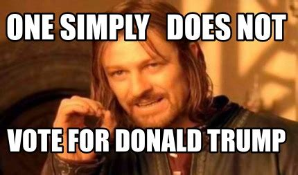 One Does Not Simply Meme Generator - meme creator one simply does not vote for donald trump