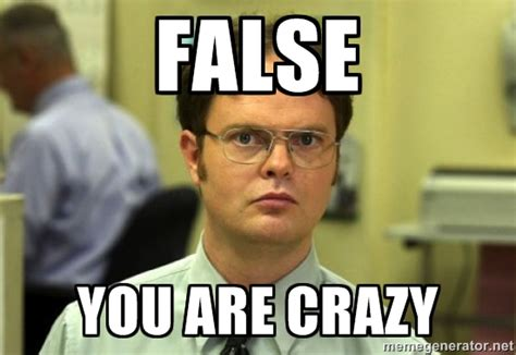 You Crazy Meme - you are crazy meme www pixshark com images galleries