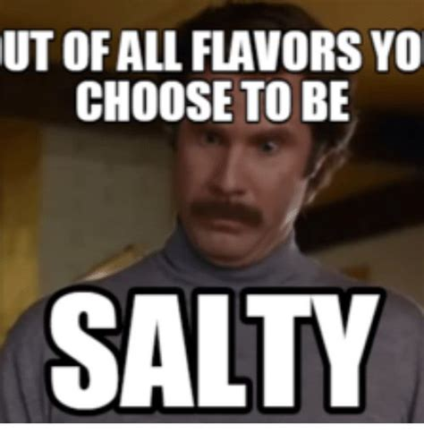Salty Meme - best funny quotes 25 funny salty meme quotes daily