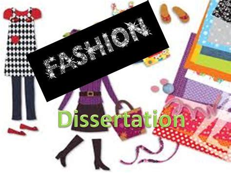 fashion dissertation how to write a fashion dissertation