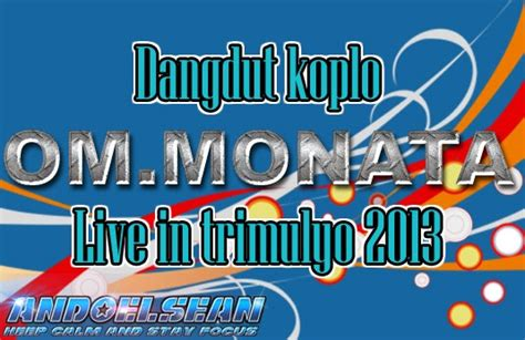 download mp3 dangdut koplo terbaru om monata dangdut koplo om monata live in trimulyo 2013