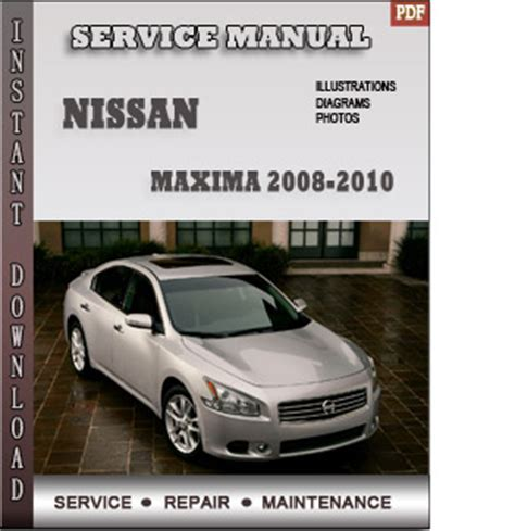 free auto repair manuals 2008 nissan maxima security system 2008 2009 2010 nissan maxima service repair manual