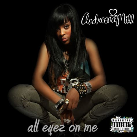 all eyez on me free download andreena mill all eyez on me mixtape stream download