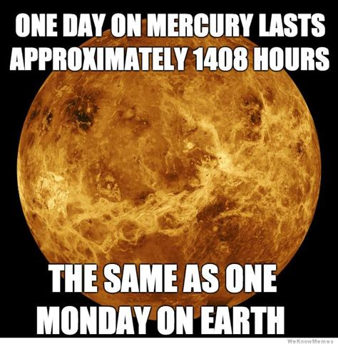 Memes About Monday - monday on mercury meme weknowmemes