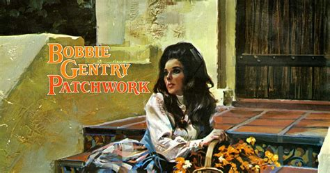 Bobbie Gentry Patchwork - bobbie gentry had the most gorgeous legs on the