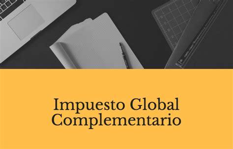 tabla de impuesto global complementario vigente para el ao impuesto global complementario 2017 tabla c 225 lculo y