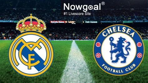 chelsea vs real madrid real madrid vs chelsea match preview and betting