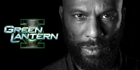 movie actor common common still wants to portray green lantern in justice