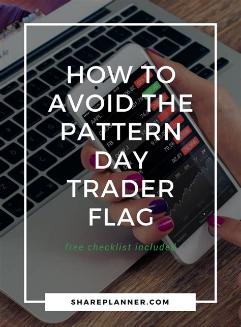 pattern day trader how to avoid the pattern day trader flag shareplanner
