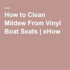 How To Clean Mold Off Upholstery 25 Best Ideas About Boat Seats On Pinterest Pontoon