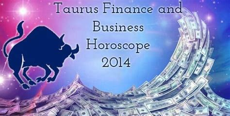 taurus financial horoscope 2014 money and business horoscope