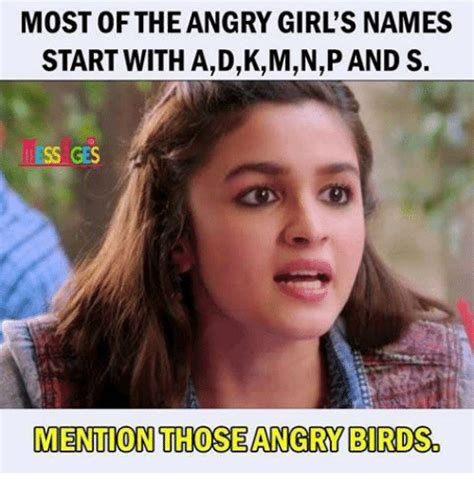 Angry Girl Meme - most of the angry girl s names start with adkmnp and s ess