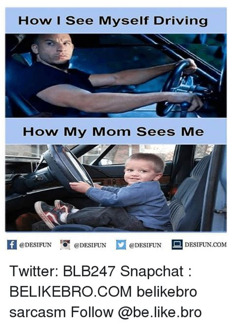 How I See Meme - how i see myself driving how my mom sees me desifuncom