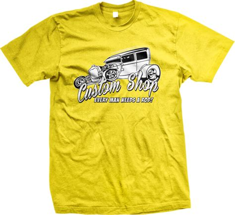 What Stores Sell Shirts Custom Shop Every Many Needs A Rod Vintage Hotrod Car Mens