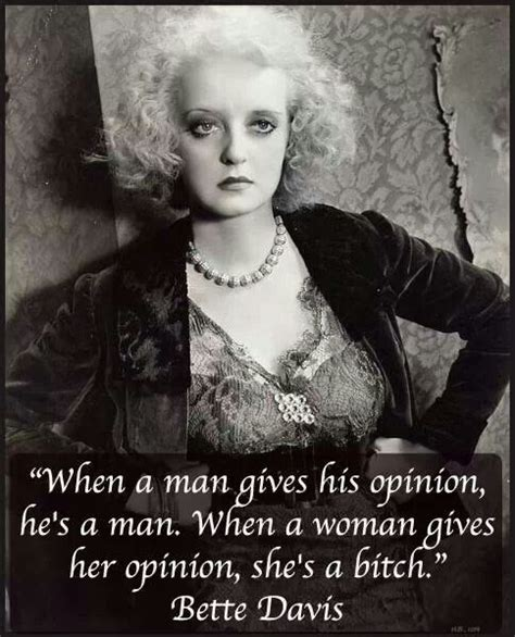 bette davis live when a gives his opinion he s a when a