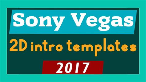 best sony vegas intro templates top 10 free 2d intro templates 2017 sony vegas pro 13 14
