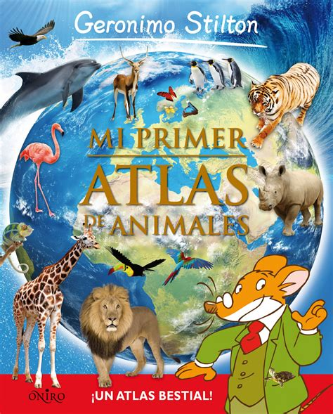 mi primer atlas con 1409516164 aprende con geronimo stilton mi primer atlas de animales geronimo stilton