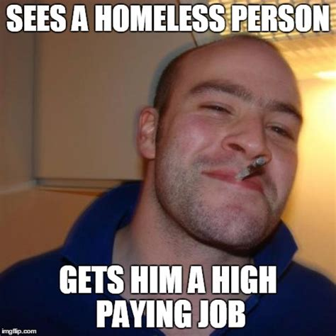 High Man Meme - good guy greg meme imgflip