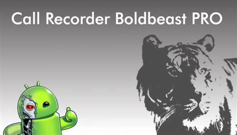 galaxy call recorder pro apk call recorder boldbeast pro apk eu sou android