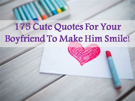 to make for your boyfriend quotes for your boyfriend to make him smile www