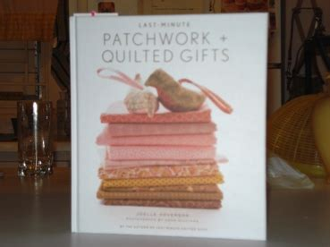 Last Minute Patchwork And Quilted Gifts - lovely reads last minute patchwork quilted gifts