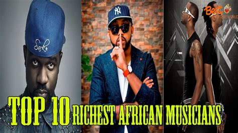 list of top 10 richest musicians in east africa 2019 top 10 richest musicians in the world