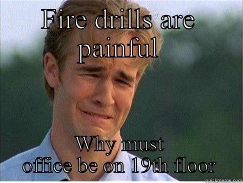 Fire Drill Meme - justinjonestn s funny quickmeme meme collection