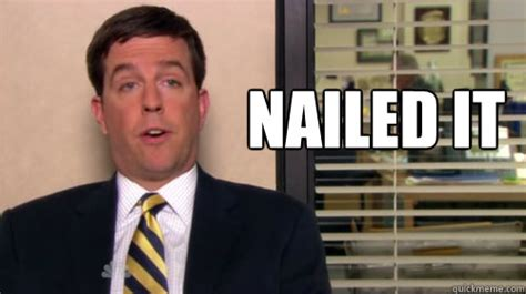 The Office It by Nailed It Andy Bernard Quickmeme