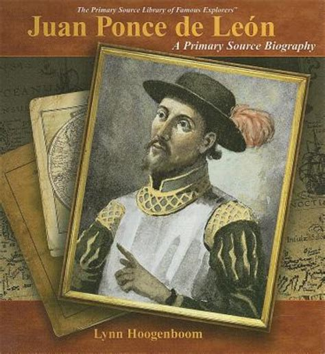 biography book sle juan ponce de leon a primary source biography by lynn